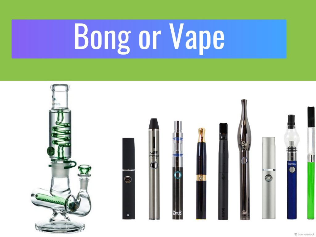 Vaporizer or Bong What is Better?
